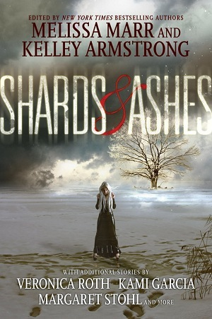 Shards and Ashes edited by Melissa Marr and Kelley Armstrong