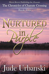 nurtured in purple, the chronicles of chanute crossing