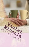 Violet Miracle (A Little Bit of Coffee, Flowers, and Romance, #1)