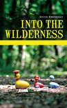 Into the Wilderness by David Ebenbach