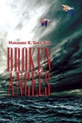 Broken Angels by Harambee K. Grey-Sun