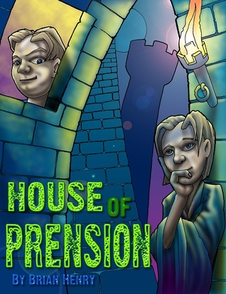 House of Prension by Brian K. Henry