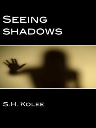 Seeing Shadows (Shadow, #1)