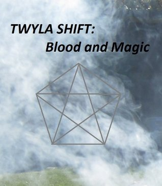 Twyla Shift: Blood and Magic