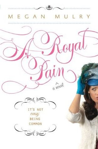 A Royal Pain by Megan Mulry