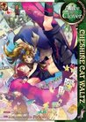 Alice in the Country of Clover: Cheshire Cat Waltz, Vol. 01 (Alice in the Country of Clover: Cheshire Cat Waltz, #1)