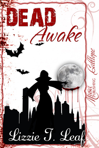 Dead Awake by Lizzie T. Leaf