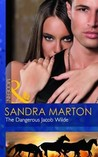 The Dangerous Jacob Wilde by Sandra Marton