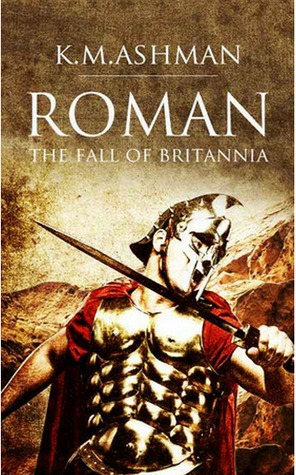 The Fall of Britannia by K.M. Ashman