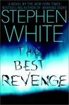 The Best Revenge by Stephen White