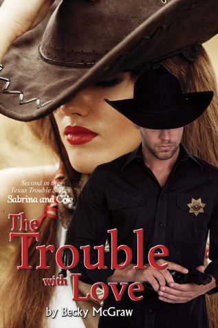 The Trouble With Love by Becky McGraw