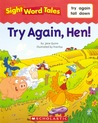 Try Again, Hen! (Sight Word Tales, #21)