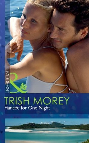 Fiancée for One Night by Trish Morey