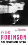 Dry Bones That Dream by Peter Robinson