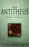 The Antithesis: Book 3β
