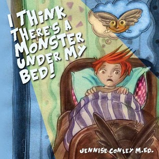 I Think There's a Monster Under My Bed! by Jennise Conley