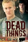 Dead Things