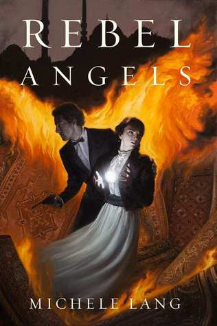 Rebel Angels (Lady Lazarus Trilogy, #3)