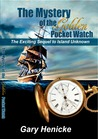 The Mystery of the Golden Pocket Watch: The Exciting Sequel to Island Unknown