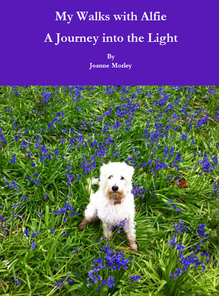 My Walks With Alfie by Joanne Morley