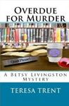 Overdue for Murder  (A Betsy Livingston Mystery, #2)