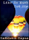 Like So Much Hot Air (Love is Always Write)