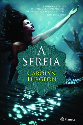 A Sereia by Carolyn Turgeon