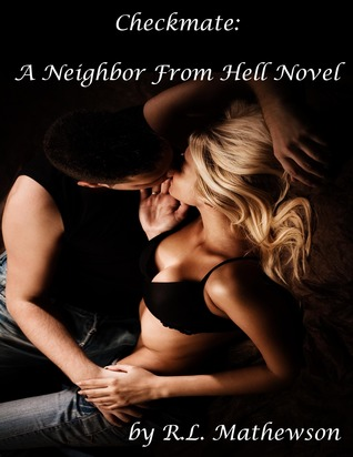 Checkmate (A Neighbor from Hell, #3)