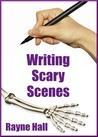 Writing Scary Scenes by Rayne Hall