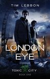 London Eye (Toxic City, #1)