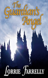 The Guardian's Angel by Lorrie Farrelly