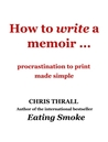 How to Write a Memoir - procrastination to print made simple (Free ebook)