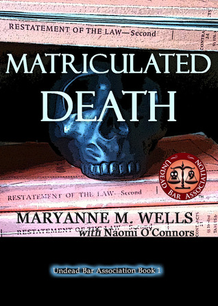 Matriculated Death (Undead Bar Association, #1)