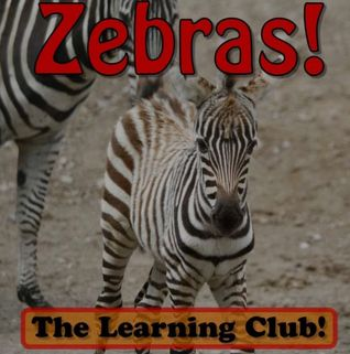 Zebras! Learn About Zebras And Learn To Read - The Learning Club!