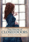 The House of Closed Doors by Jane Steen