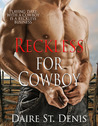 Reckless for Cowboy by Daire St. Denis