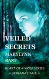 Veiled Secrets by MaryLynn Bast