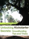Unlocking Kickstarter Secrets: Crowfunding Tips and Tricks