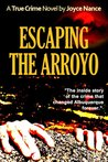 Escaping the Arroyo by Joyce Nance