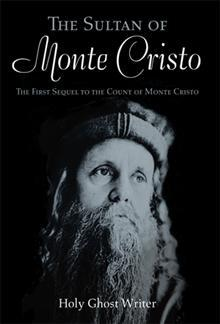 The Sultan of Monte Cristo (Sequels to the Count of Monte Cristo, #1)