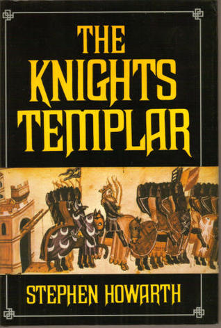 The Knights Templar by Stephen Howarth