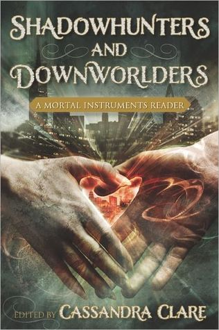 Book Cover Shadowhunters and Downworlders edited by Cassandra Clare