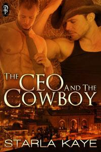 The CEO and the Cowboy by Starla Kaye