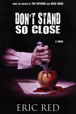 Don't Stand so Close by Eric Red
