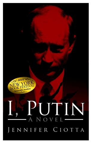 I, Putin by Jennifer Ciotta