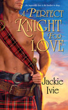 A Perfect Knight For Love (Knights, #7)
