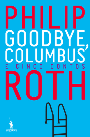 Download online for free Goodbye, Columbus e cinco contos PDF by Philip Roth