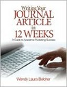 Writing Your Journal Article in Twelve Weeks: A Guide to Academic Publishing Success