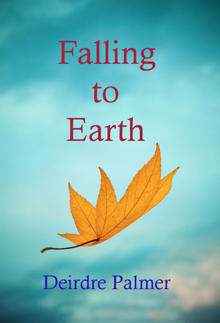 Falling to Earth by Deirdre Palmer
