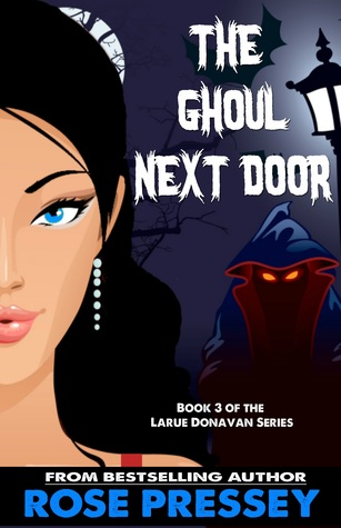 The Ghoul Next Door (Larue Donavan, #3)